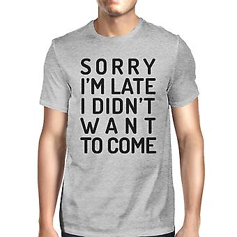 Sorry I'm Late Mens Grey Round Neck Tee Shirt Funny School Gifts