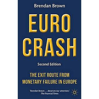 Euro Crash - The Exit Route from Monetary Failure in Europe - 2012 by B
