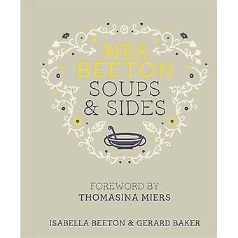 Mrs Beeton's Soups & Sides by Isabella Beeton - Gerard Baker - Thomas