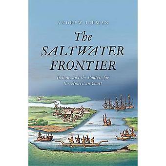 Das Salzwasser Frontier - Indianer und der Wettbewerb für die amerikanischen Coas