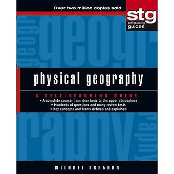 Geografia fisica - una guida di autoapprendimento da Michael Craghan - 978047