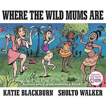 Donde las mamás salvajes son (principal) por Katie Blackburn - Sholto Walker - 9