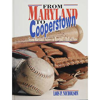 From Maryland to Cooperstown - Seven Maryland Natives in Baseball's Ha