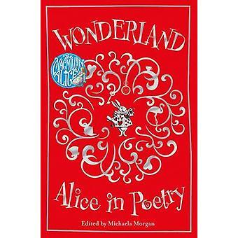 Underlandet - Alice i poesi av Michaela Morgan - 9781509818846 bok