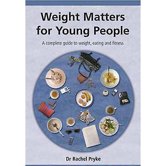 Cuestiones de peso para la gente joven - una guía completa de peso - comer