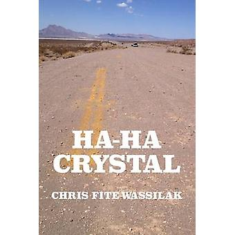 Ha-Ha Crystal by Chris Fite-Wassilak - 9781909570030 Book