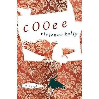 Cooee - en roman av Vivienne Kelly - 9781921372186 bok