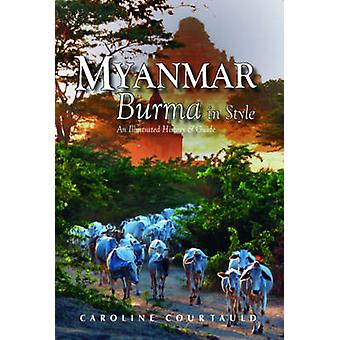 Myanmar - Burma in Style - An Illustrated History and Guide by Caroline