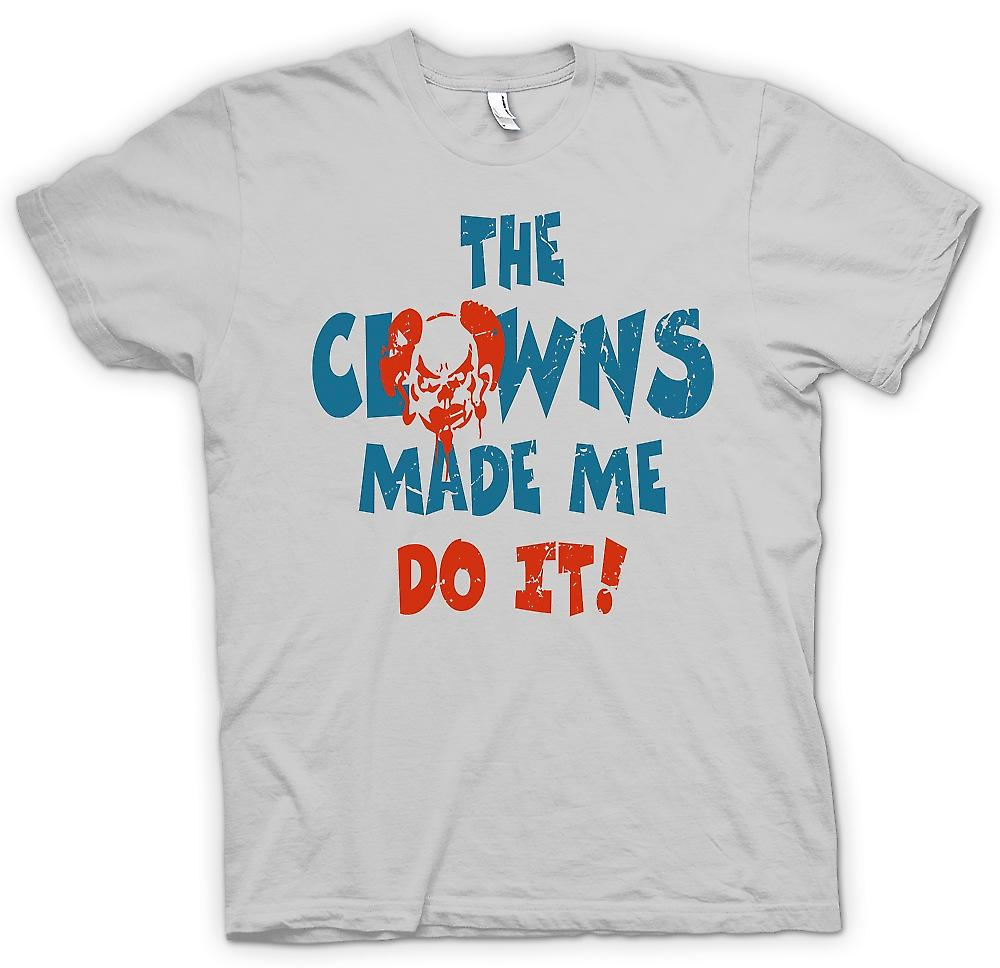 Heren T-shirt - de Clowns Made Me Do It - Funny