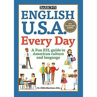 English U.S.A. Every Day - With Downloadable Audio by Gilda Martinez-A