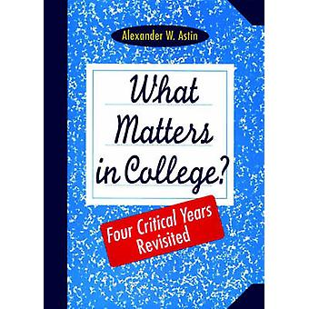 What Matters in College? - Four Critical Years Revisited by Alexander