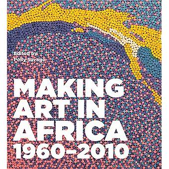 Making Art in Africa - 1960-2010 (New edition) by Anthony Caro - Polly