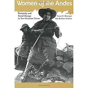 Women of the Andes : Patriarchy and Social Change in Two Peruvian Towns