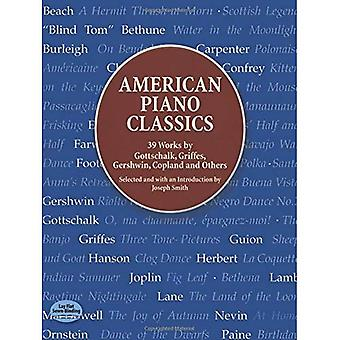 American Piano Classics: 39 Works by Gottschalk, Griffes, Gershwin, Copland, and Others (Dover Music for Piano)