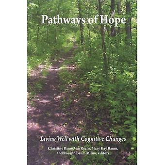 Pathways of Hope: Living Well with Cognitive Changes