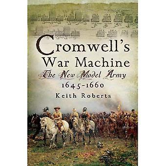 Cromwells Kriegsmaschine: der New Model Army 1645-1660