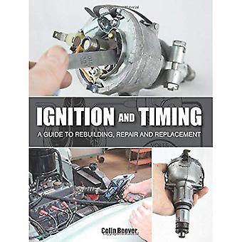 Ignición y el tiempo: una guía para la reconstrucción, reparación y reemplazo