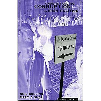 Understanding Political Corruption in Irish Politics (Undercurrents)