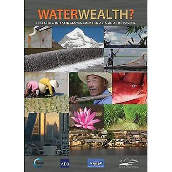 Waterwealth?: Investing in Basin Management in Asia and the Pacific
