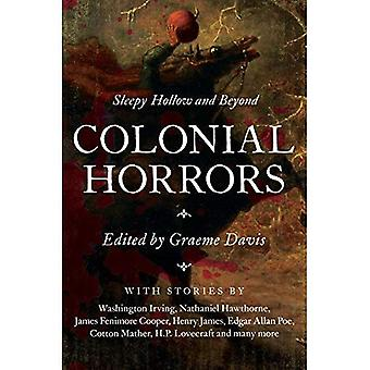 Colonial Horrors - Sleepy Hollow and Beyond