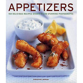 Appetizers: 150 delicious recipes shown in 220 stunning photographs