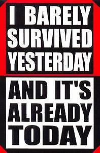 I Barely Survived Yesterday steel fridge magnet