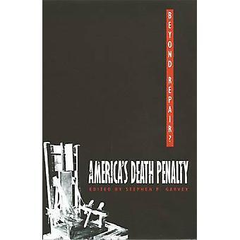 Beyond Repair? - America's Death Penalty by Stephen P. Garvey - 978082