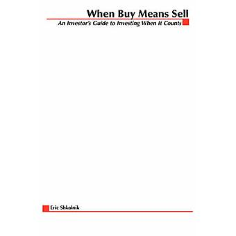When Buy Means Sell by Shkolnik & Eric