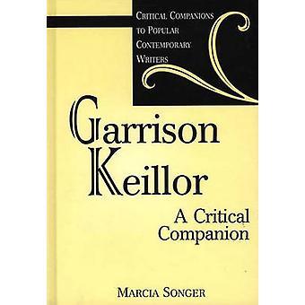 Garrison Keillor A Critical Companion by Songer & Marcia