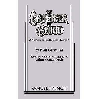 The Crucifer of Blood by Giovanni & Paul