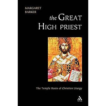Hohepriester der Tempel Wurzeln der christlichen Liturgie von Barker & Margaret