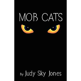 Mob Cats by Jones & Judy Sky