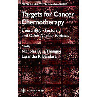 Cibles pour les facteurs de Transcription de chimiothérapie de Cancer et d'autres protéines nucléaires par La Thangue & Nicholas B.