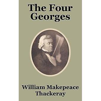 Fyra Georges de av Thakeray & William Makepeace