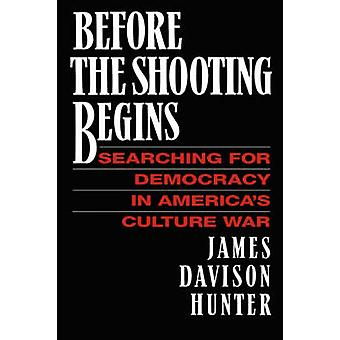 Before the Shooting Begins by Hunter & James Davidson