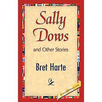 Sally Dows and Other Stories by Harte & Bret