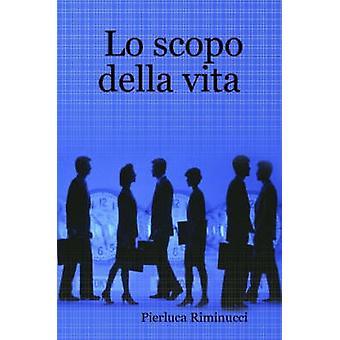 Lo Scopo Della Vita by Riminucci & Pierluca