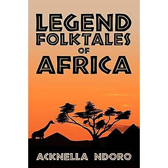Legend Folktales of Africa by Ndoro & Acknella