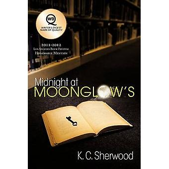 Midnight at Moonglows by Sherwood & K. C.