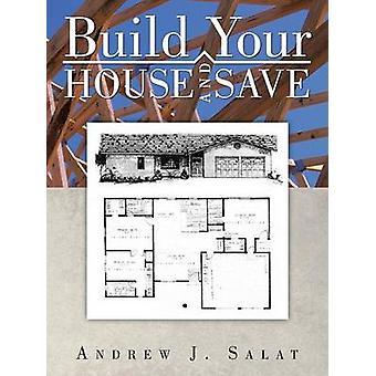 Bygge dit hus og gemme af Salat & Andrew J.