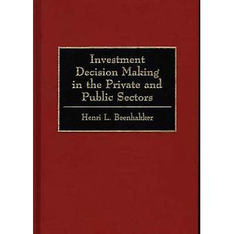 Investointi päätöksen teon yksityisellä ja julkisella sektorilla Beenhakker & Henri L.