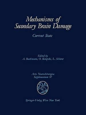 Mechanisms of Secondary Brain Damage  Current State by Baethhommen & Alexander