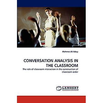 CONVERSATION ANALYSIS IN THE CLASSROOM by Icbay & Mehmet Ali