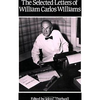 The Selected Letters of William Carlos Williams by William Carlos Wil