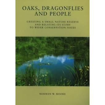 Oaks - Dragonflies and People - Creating a Small Nature Reserve and R