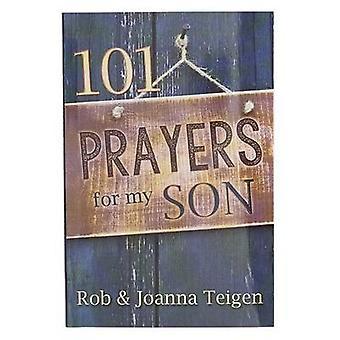 101 Prayers for My Son by Rob & Joanna Teigen - 9781432113476 Book