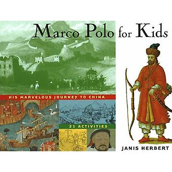 Marco Polo for Kids - His Marvelous Journey to China - 21 Activities b