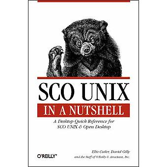 SCO UNIX in a Nutshell by Ellie Cutler - Daniel Gilly - O'Reilly & As