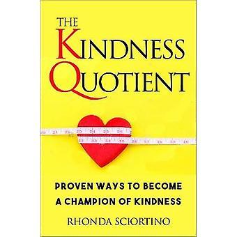 The Kindness Quotient by The Kindness Quotient - 9781578267620 Book
