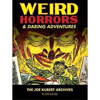 Weird Horrors & Daring Adventures - Vol. 1 - Joe Kubert Archives by Bil